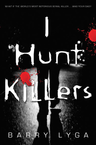 Review of I Hunt Killers by Barry Lyga