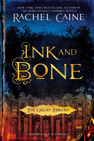 Review of Ink and Bone by Rachel Caine
