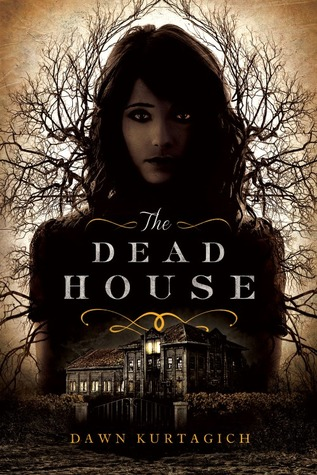 Review of The Dead House by Dawn Kurtagich