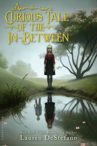 Review of A Curious Tale of the In-Between by Lauren DeStefano