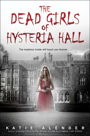 Review of The Dead Girls of Hysteria Hall-Great Character Growth but Lacked the Creepy Factor I Wanted