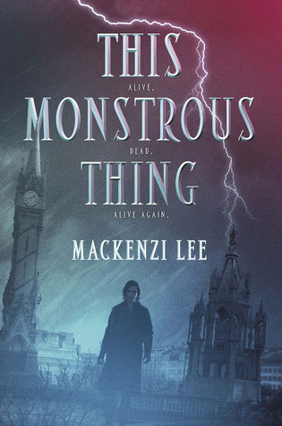Review of This Monstrous Thing- Stellar Re-working of Frankenstein