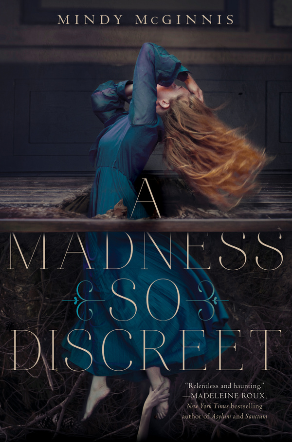 A Madness So Discreet by Mindy McGinnis- Deeply disturbing yet beautifully written