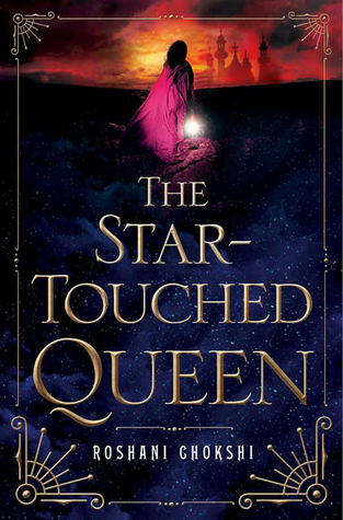 Review of The Star-Touched Queen by Roshani Chokshi