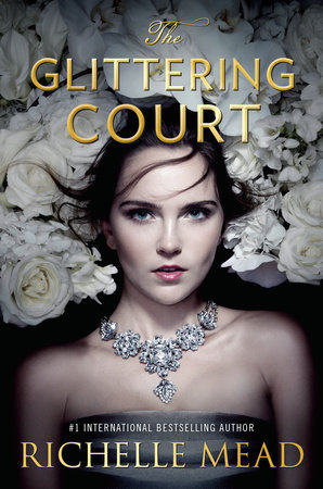Review of The Glittering Court by Richelle Mead