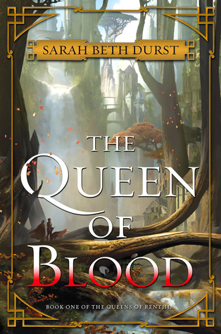Review of The Queen of Blood by Sarah Beth Durst