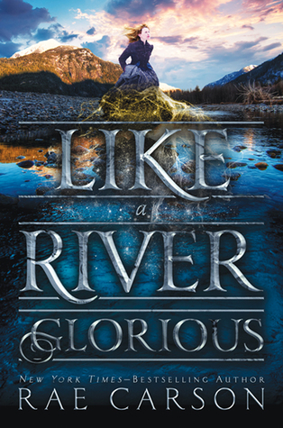 Review for like a river glorious by rae carson my for Ikea carson jobs