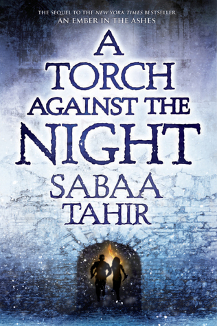 Blog Tour-Review of A Torch Against the Night by Sabaa Tahir + Giveaway