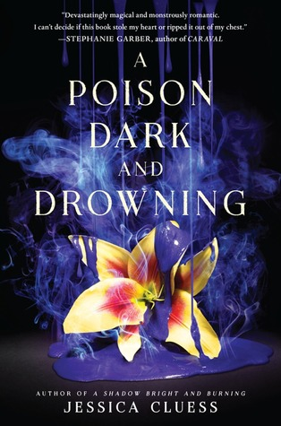 Blog Tour- Review of A Poison Dark and Drowning by Jessica Cluess